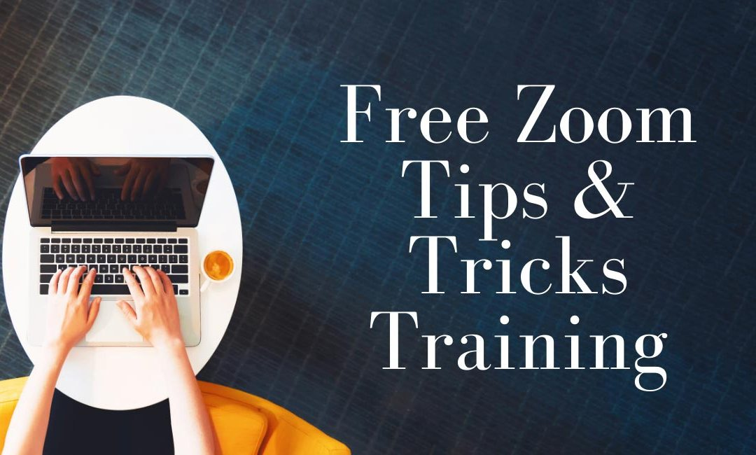 Free Zoom Tips & Tricks Training -> Helpful Recording!