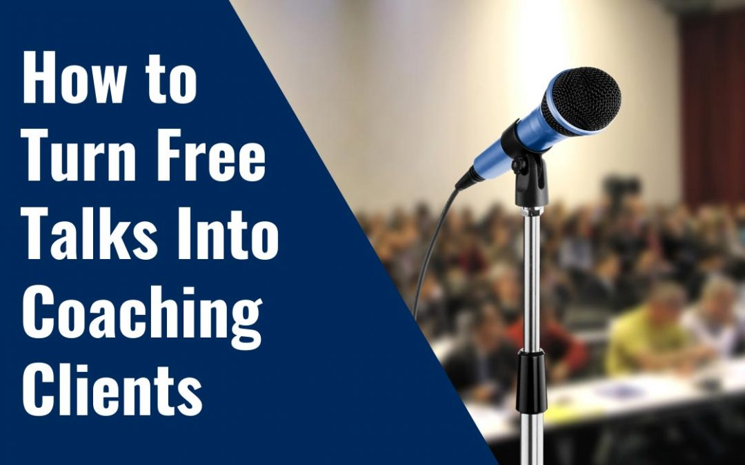 "The ""Big 8"" -> How To Turn Free Talks Into Coaching Clients"