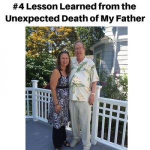 Life Lesson Learned from the Unexpected Death of My Father: Go the extra mile to resolve family conflicts