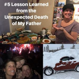 Lesson Learned from the Unexpected Death of My Father: Reach out and connect with friends (one of the best forms of self care)