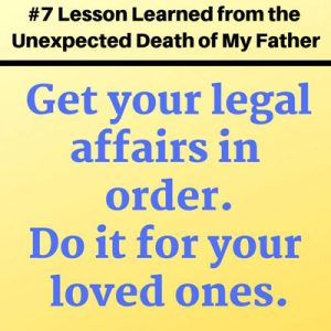 Get your legal affairs in order. Do it for your loved ones.
