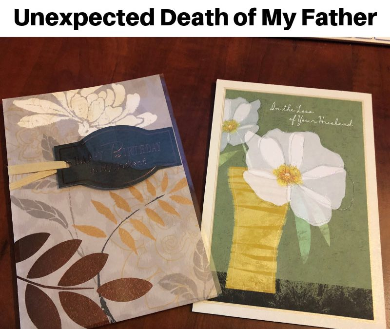 Lessons Learned from the Unexpected Death of My Father