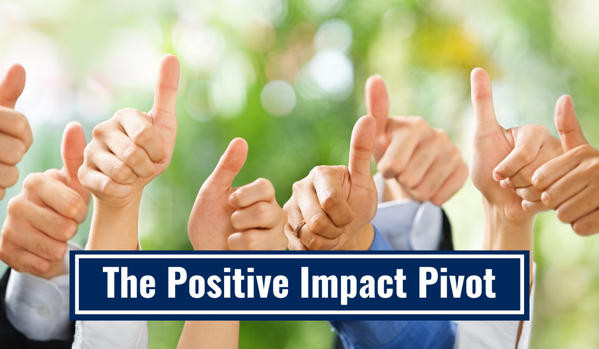 The Positive Impact Pivot