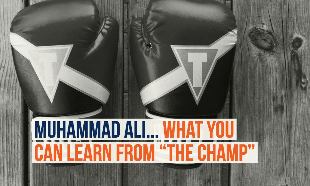 "Muhammad Ali… what you can learn from ""The Champ"""