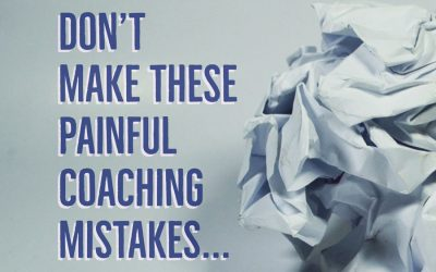 My painful coaching mistakes… (don't make these!)