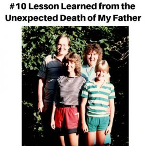 Lesson Learned from the Unexpected Death of My Father: Focus on Gratitude and Appreciation