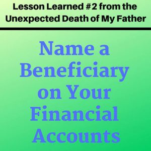 Name a Beneficiary on Your Accounts